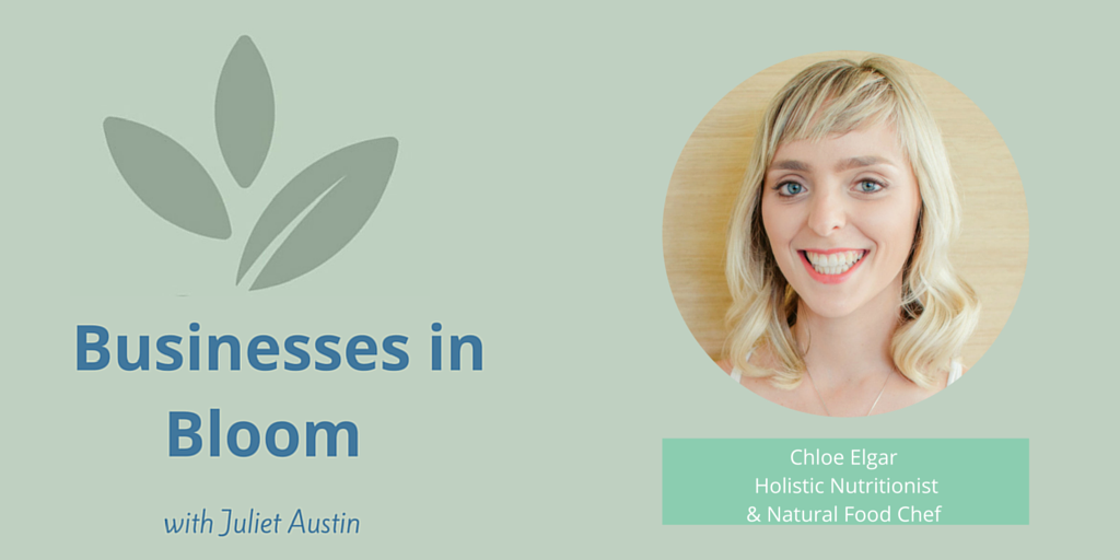 Interview with Holistic Nutritionist & Natural Food Chef, Chloe Elgar