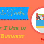 Technology Tools That I Use in My Business – Part 1