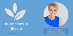 From Medical Practitioner to Healthy Brain Advocate with Dr. Jenny Brockis – Episode 54 thumbnail