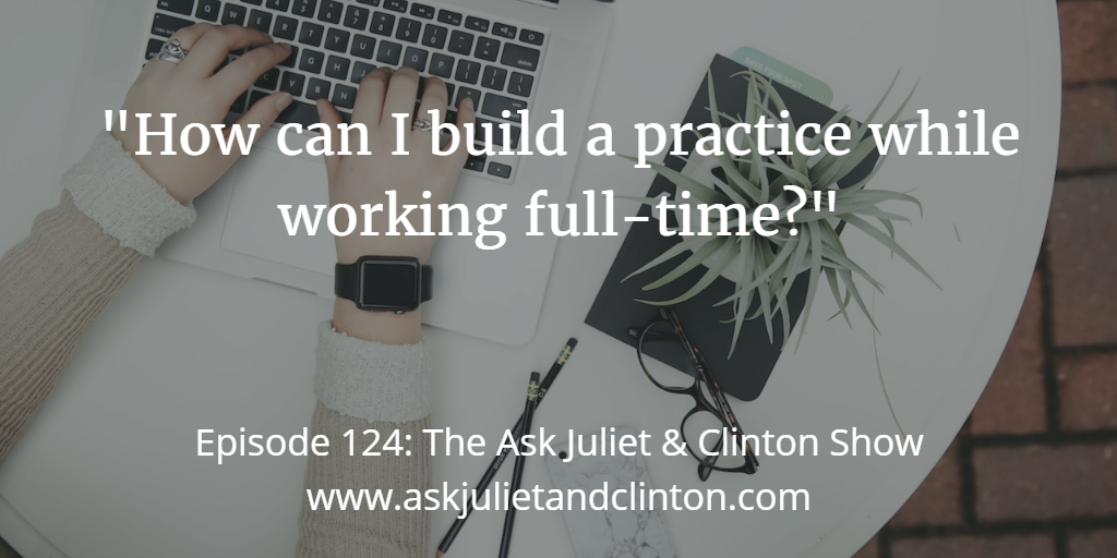 building a practice while working full time