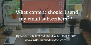 Episode 126: What content should I send my email subscribers? thumbnail