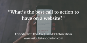 Episode 128: What's the best call to action to have on a website? thumbnail